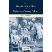The Rhetoric of Sensibility in Eighteenth-Century Culture by Paul Goring