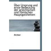 Uber Ursprung Und Erste Bedeutung Der Griechischen Und Romischen Hauptgottheiten by Richter