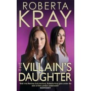 The Villain's Daughter by Roberta Kray