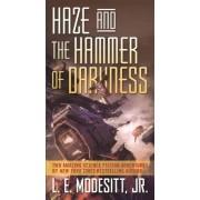 Haze and the Hammer of Darkness by L E Modesitt