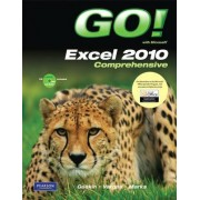 GO! With Microsoft Excel 2010 Comprehensive by Shelley Gaskin