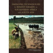 Emerging Technologies to Benefit Farmers in Sub-Saharan Africa and South Asia by Committee on a Study of Technologies to Benefit Farmers in Africa and South Asia