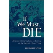 If We Must Die by Eric Robert Taylor