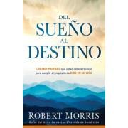 del Sueno Al Destino by Robert Morris