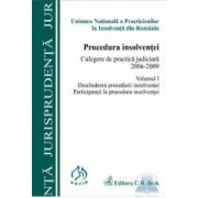 Procedura insolventei vol. I Culegere de practica judiciara 2006-2009 Deschiderea procedurii insolv