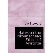Notes on the Nicomachean Ethics of Aristotle by J A Stewart