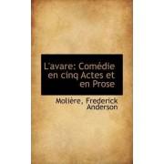 L'Avare by Molire Frederick Anderson