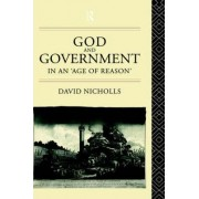 God and Government in an Age of Reason by David Nicholls