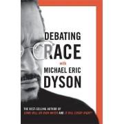 Debating Race by Michael Dyson