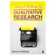 Doing & Writing Qualitative Research by Adrian Holliday