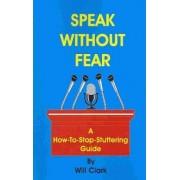 Speak Without Fear by Will Clark