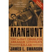 Manhunt by James L. Swanson