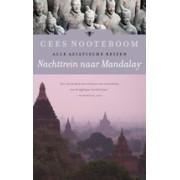Reisverhaal Nachttrein naar Mandalay | Cees Nooteboom