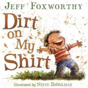 Dirt on My Shirt by Jeff Foxworthy