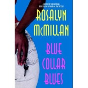 Blue Collar Blues by Rosalyn McMillan