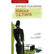 Asasina cultivata - Enrique Vila-Matas