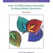 How to Differentiate Instruction in Mixed Ability Classrooms by Carol Ann Tomlinson
