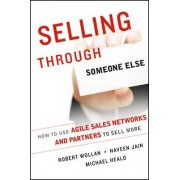 Selling Through Someone Else by Robert Wollan
