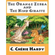 The Orange Zebra and the Kind Giraffe