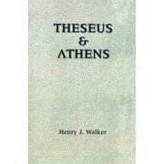 Theseus and Athens by Henry J. Walker