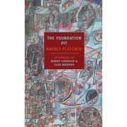 The Foundation Pit by Andrey Platonov