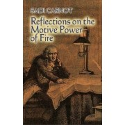 Reflections on the Motive Power of Fire by Sadi Carnot