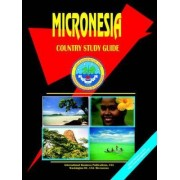 Micronesia Country Study Guide by Global Investment & Business Inc