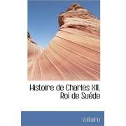Histoire de Charles XII, Roi de Suede by Voltaire