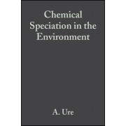 Chemical Speciation in the Environment by A. M. Ure
