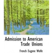 Admission to American Trade Unions by French Eugene Wolfe