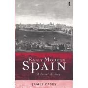 Early Modern Spain by Professor James Casey