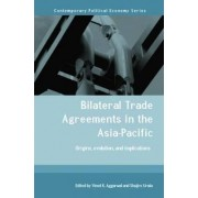 Bilateral Trade Agreements in the Asia-Pacific by Vinod Aggarwal