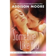 Someone Like You by Addison W. Moore