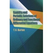 Stability and Periodic Solutions of Ordinary and Functional Differential Equations by T. A. Burton