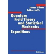 Quantum Field Theory and Statistical Mechanics by James Glimm