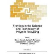 Frontiers in the Science and Technology of Polymer Recycling by G