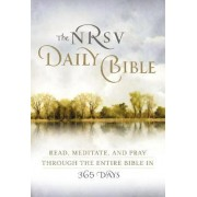 The NRSV Daily Bible: Read, Meditate, and Pray Through the Entire Bible in 365 Days by Harper Bibles