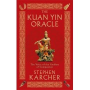 The Kuan Yin Oracle by Stephen L. Karcher