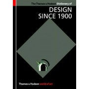 The Thames and Hudson Dictionary of Design Since 1900 by Guy Julier