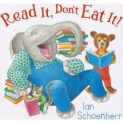 Read It, Don't Eat It! by Ian Schoenherr