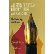 A History of Russian Literary Theory and Criticism by Evgeny Dobrekno