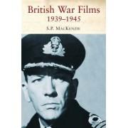 British War Films, 1939-1945 by S. P. Mackenzie