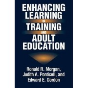 Enhancing Learning in Training and Adult Education by Ronald R. Morgan