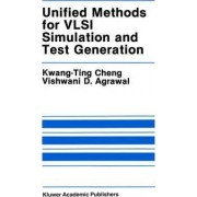 Unified Methods for VLSI Simulation and Test Generation by Kwang-Ting Cheng