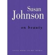 On Beauty by Susan Johnson