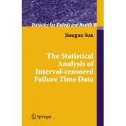 The Statistical Analysis of Interval-censored Failure Time Data by Jianguo Sun