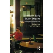 Conflict in Early Stuart England by Richard Cust