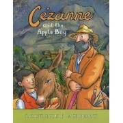 Cezanne and the Apple Boy by Laurence Anholt