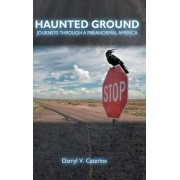 Haunted Ground by Darryl V. Caterine