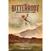 Bitterroot - A Memoir: Echoes of Beauty & Loss